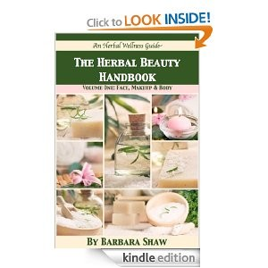 Free Kindle Book:  The Herbal Beauty Handbook: Volume One – Face, Makeup & Body
