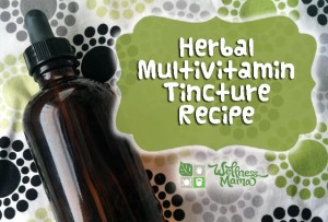 How to Make a Multivitamin Tincture (Recipe)