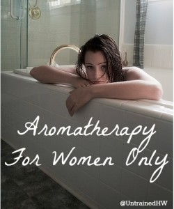 Aromatherapy to Treat PMS & Hot Flashes ~ For Women Only