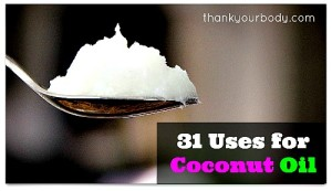31 Fantastic Uses for Coconut Oil