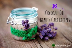 16 Homemade Coconut Oil Beauty Care Recipes