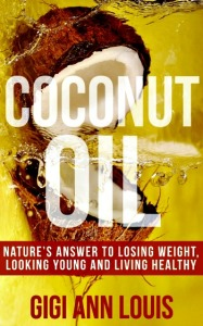 FREE Kindle EBook 12-26-13 ~ Coconut Oil: Nature's Answer to Losing Weight, Looking Young and Living Healthy