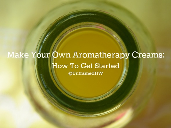 Make Your Own Aromatherapy Creams