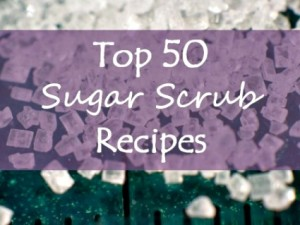 The 50 Best Sugar Scrub Recipes | Quick and Easy Sugar Scrubs