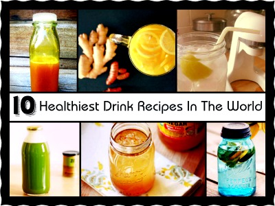 10 Healthiest Drink Recipes In The World