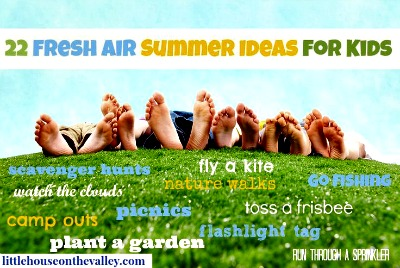 22 Fresh Air Summer Ideas For Kids