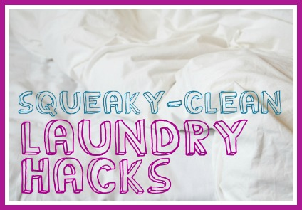 30 Squeaky-Clean Laundry Hacks