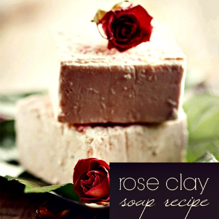 How to Make Homemade French Rose Clay Soap