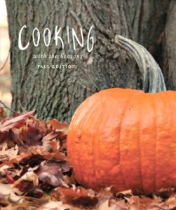 Cooking With the Seasons Cookbook – Fall Edition