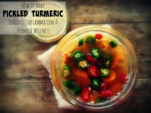 How to Make Medicinal Pickled Turmeric To Reduce Inflammation & Promote Wellness