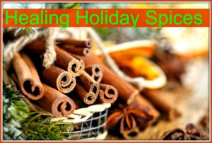 Top 3 Healing Holiday Spices