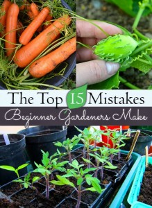 The Top 15 Mistakes Beginning Gardeners Make