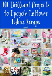 100 Brilliant Projects for Leftover Fabric Scraps