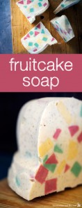 How to Make Homemade Fruitcake Soap