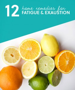 12 Remedies for Fatigue & When You're Feeling Tired