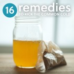 16 Remedies to Kick the Common Cold