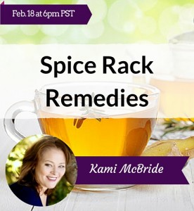 FREE Webinar training with Kami McBride: Spice Rack Remedies